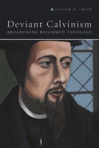 Deviant-Calvinism by Oliver Crisp
