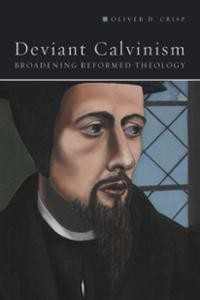 Deviant Calvinism roundup 1 – Crisp on Crisp