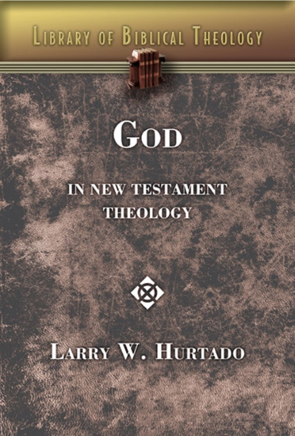 Hurtado - God in New Testament Theology