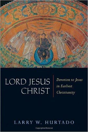Hurtado - Lord Jesus Christ - Devotion to Jesus in Earliest Christianity