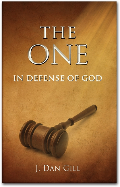 J Dan Gill - The One - In Defense of God