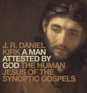 podcast 155 – Dr. J.R. Daniel Kirk on A Man Attested by God – Part 1