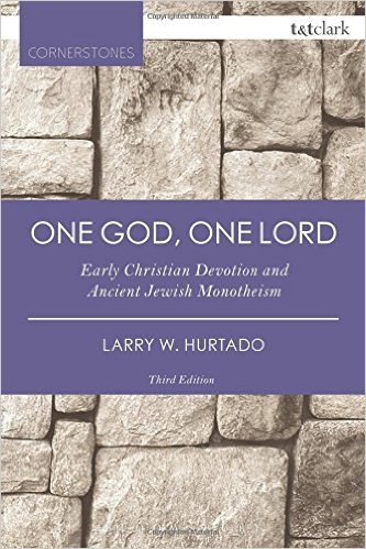 One God, One Lord - Larry Hurtado