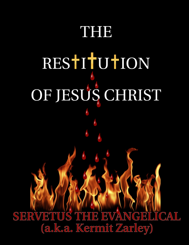 The Restitution of Jesus Christ by Kermit Zarley