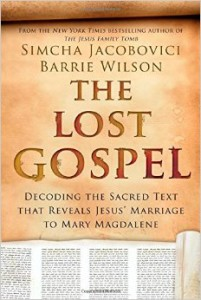 The Lost Gospel – Not Lost, and Not a Gospel!