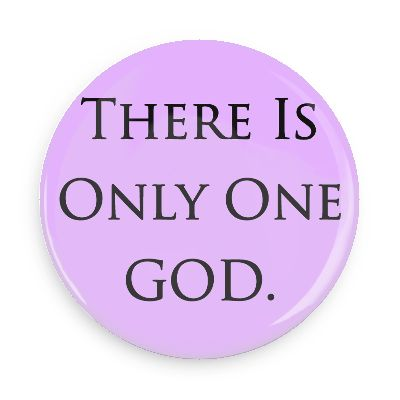 only-one-god-button