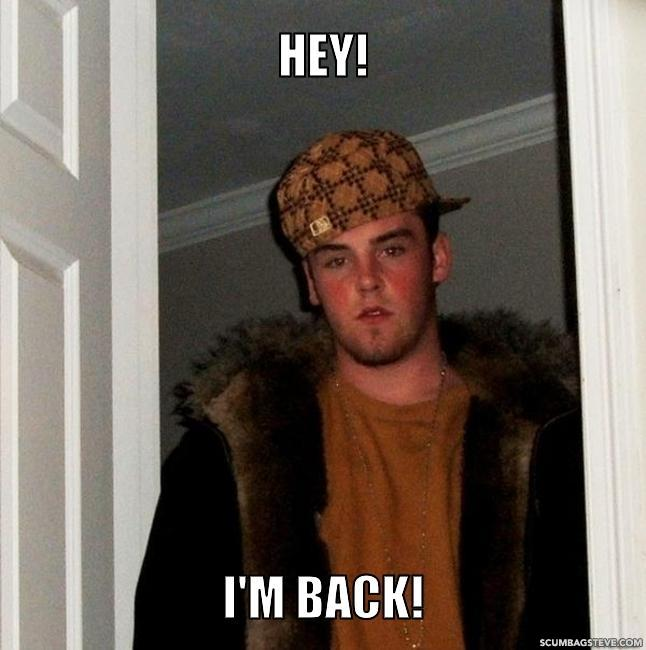 scumbag is back