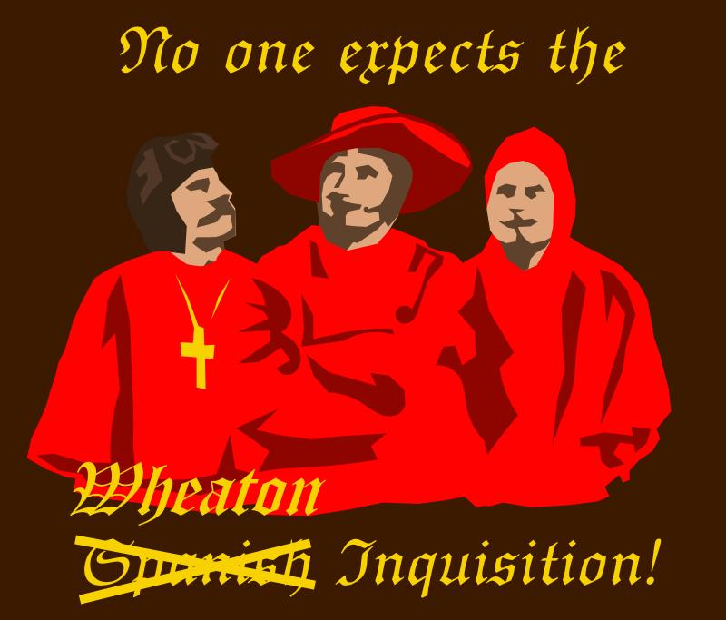 Wheaton Inquisition