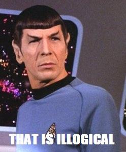 Illogical!